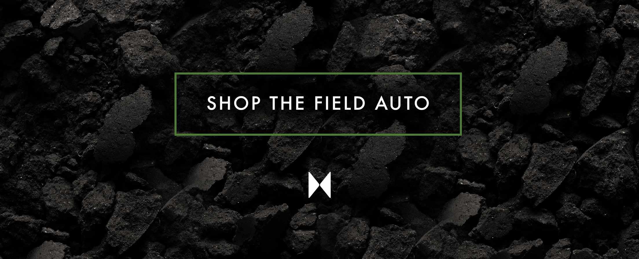 Shop the field auto