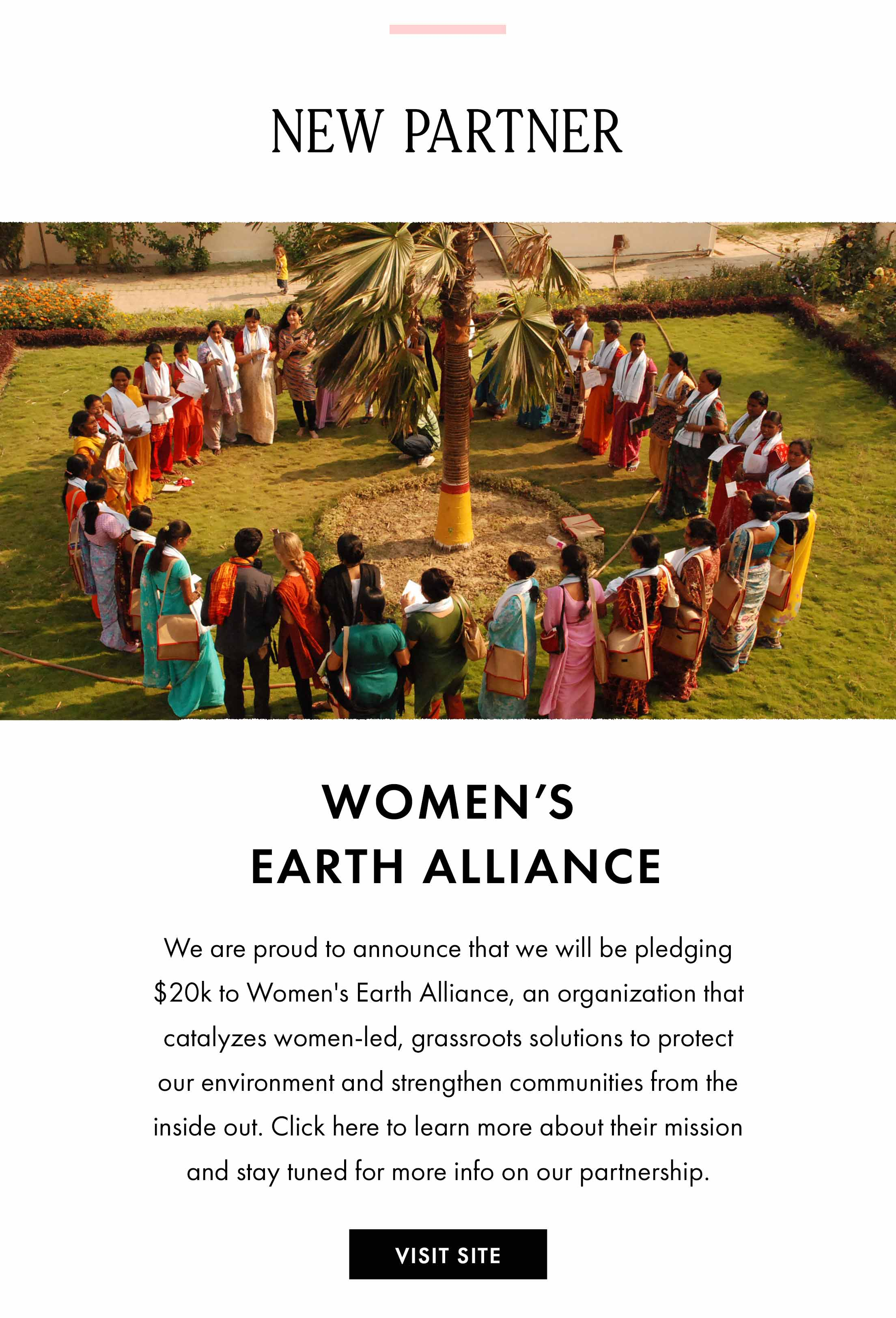New Partner: Women's Earth Alliance. We are proud to announce that we will be pledging $20k