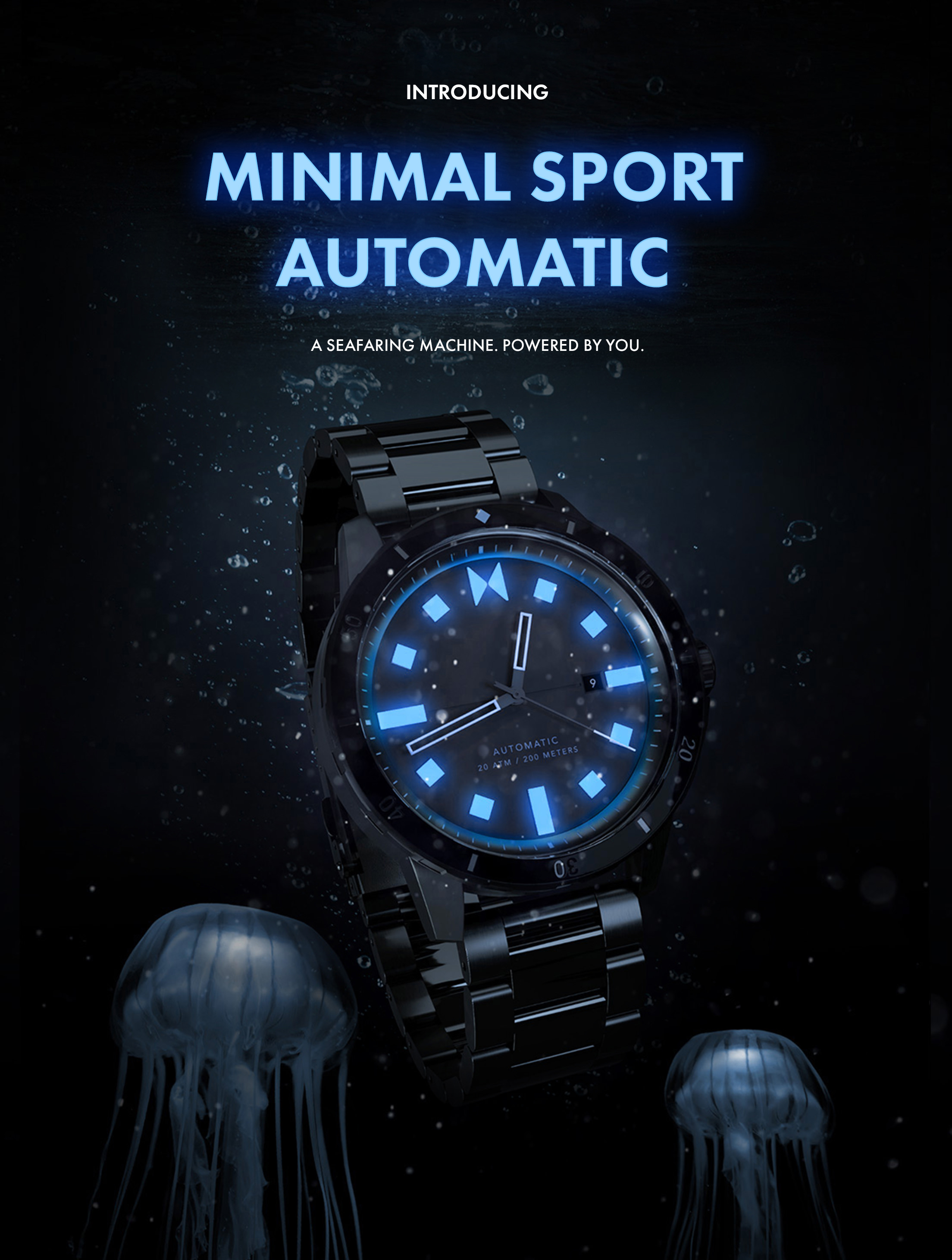 Introducing Minimal Sport Automatic. A seafaring machine. Powered by you.