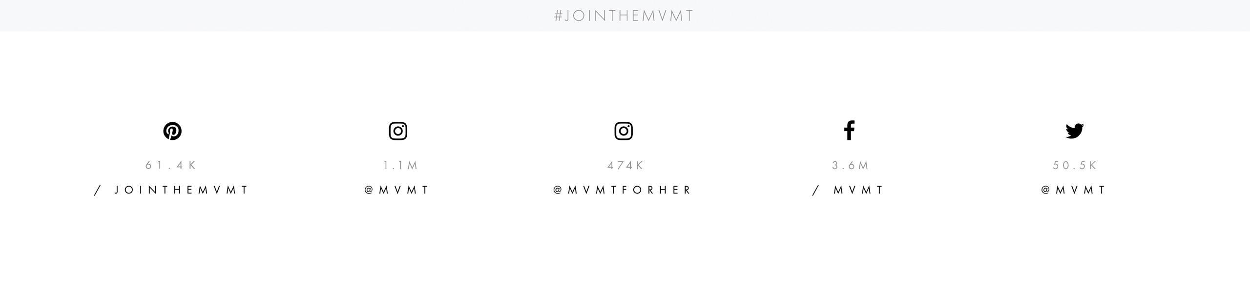 #jointhemvmt. 61.4K /jointhemvmt. 1.1M @mvmt/ 474K @mvmtforher. 3.6M /MVMT. 50.5K @mvmt