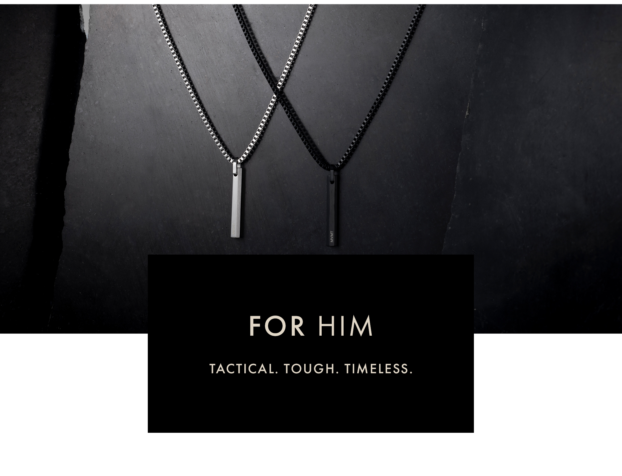 For Him. Tactical. Tough. Timeless.