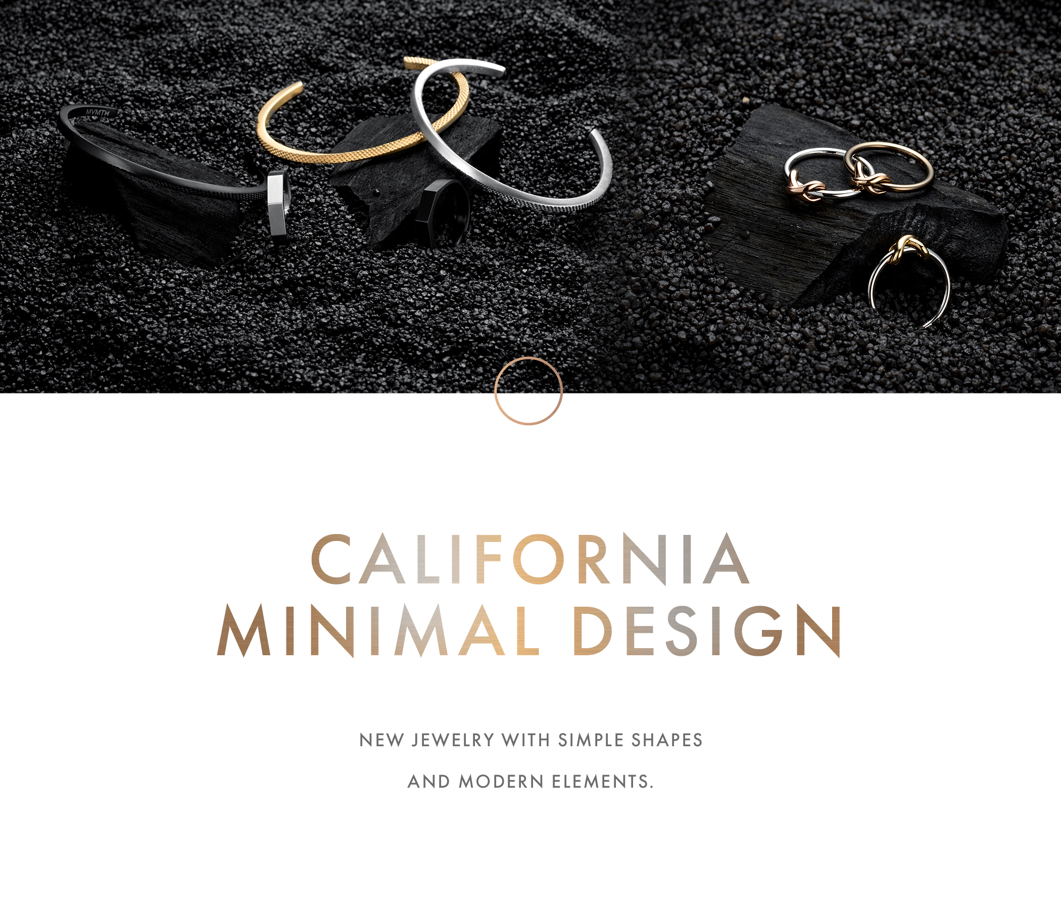 California Minimal Design. New Jewelry with simple shapes and modern elements.