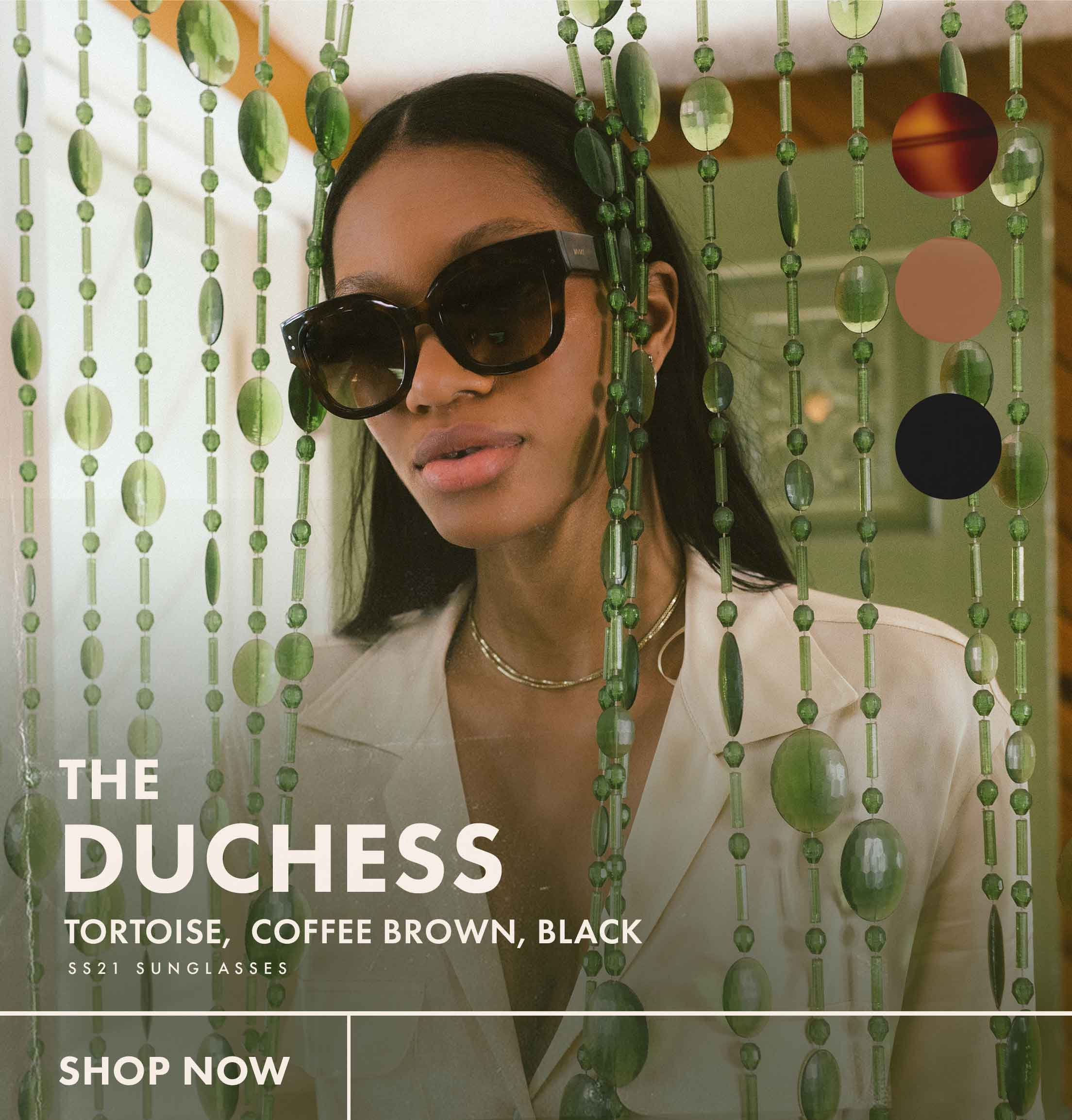 The Duchess; Tortoise, Coffee Brown, Black. SS21 Sunglasses: Shop Now