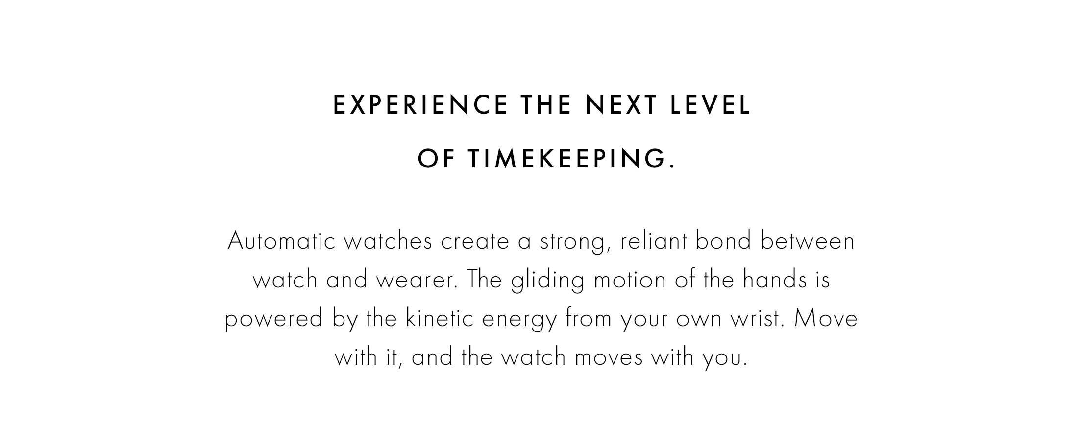 Experience the next level of timekeeping.