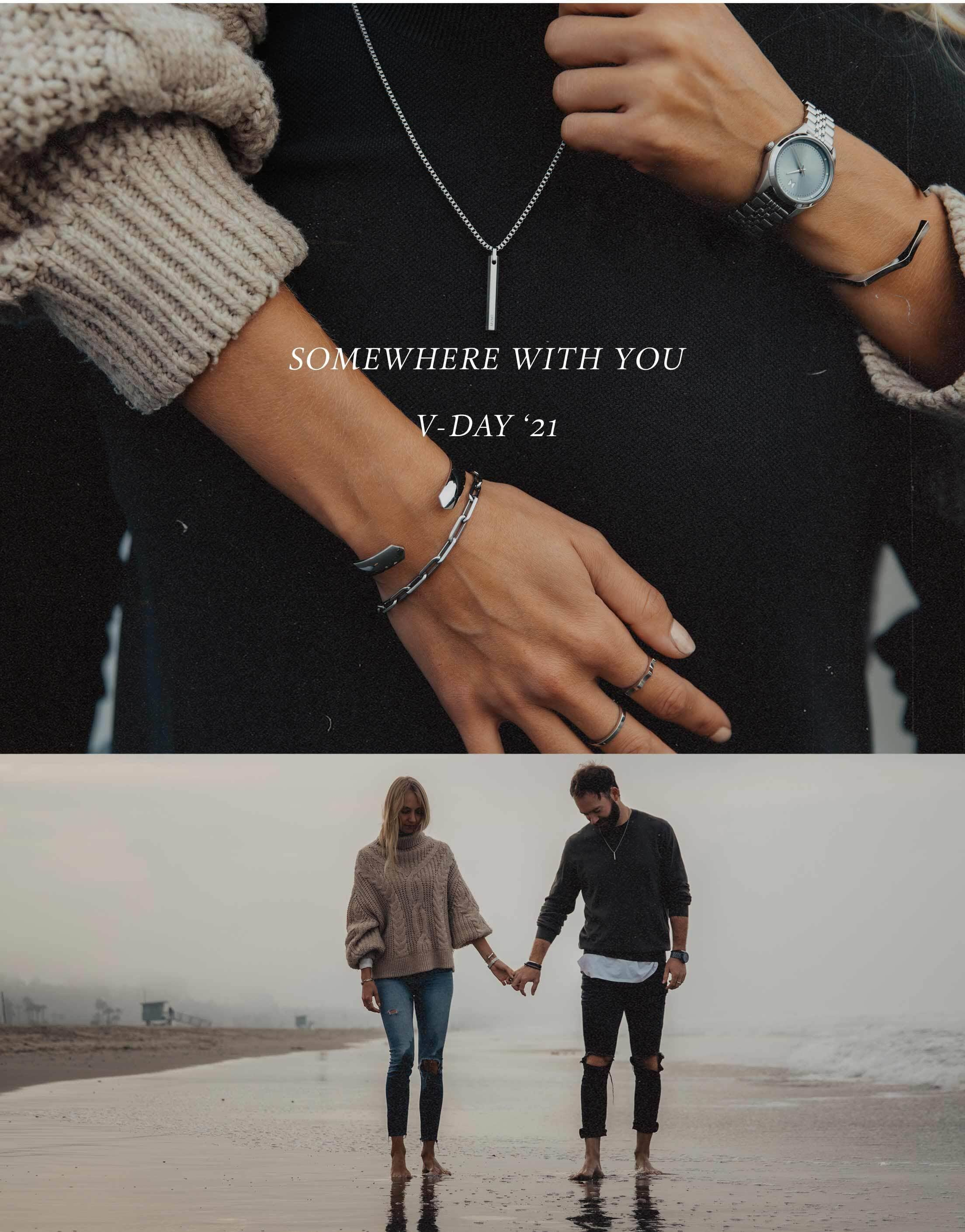 Somewhere with you. Vday '21