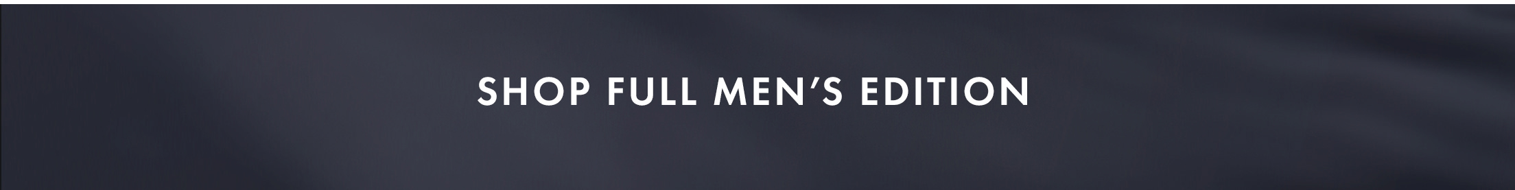 Shop Full Men's Edition