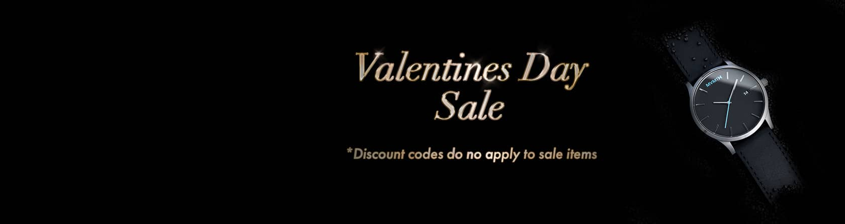 Valentine's Day Sale: discount codes do not apply to sale items